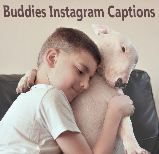 Best Instagram Captions for Buddies