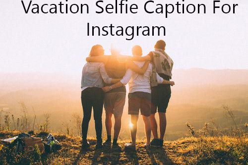 Instagram Selfies Captions