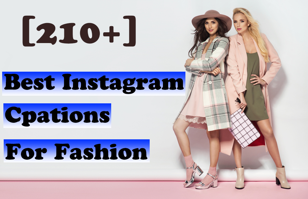210 Instagram Captions For Fashion And Style Statuscaptions Com Instagram Captions Qoutes