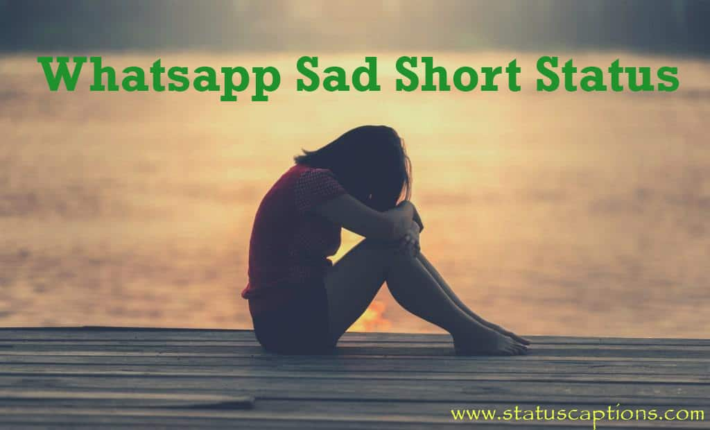 Sad Whatsapp Short Status