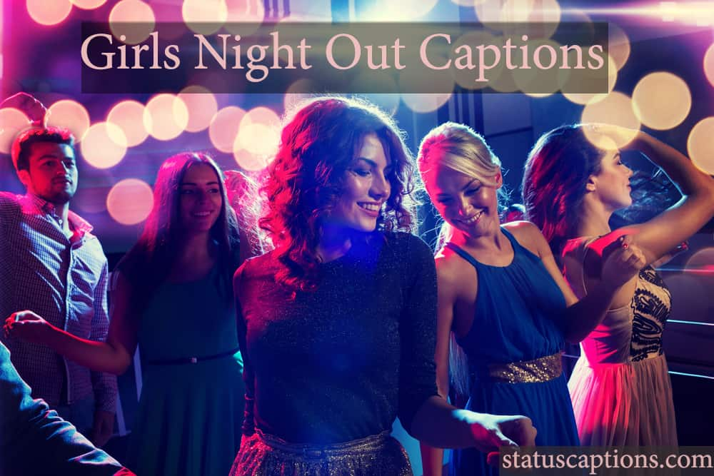 girls night out captions