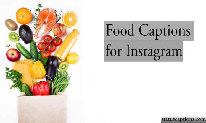 food captions instagram