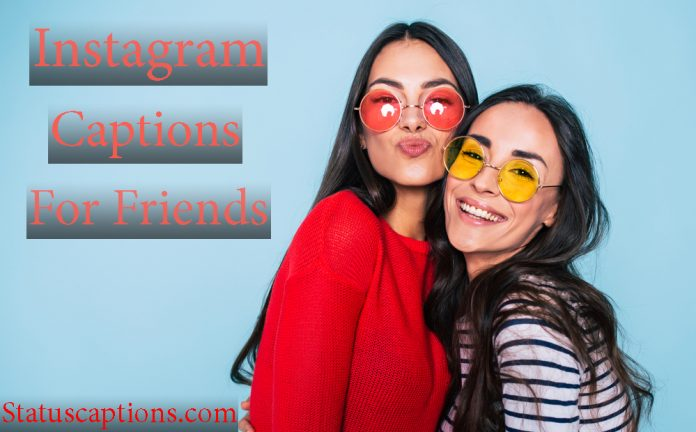 Best Friend Instagram Captions